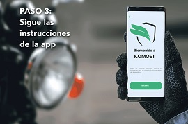 Sigue las instrucciones de la APP de Komobi